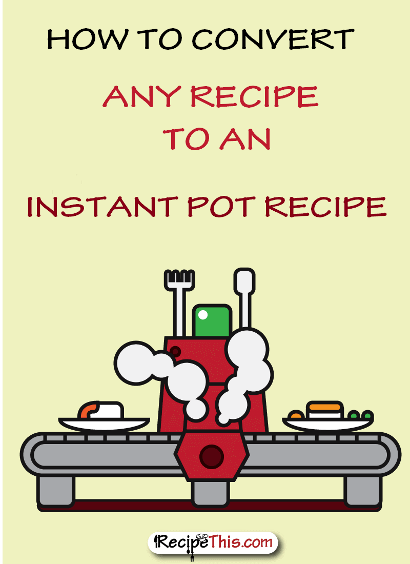 How to convert any recipe to the instant pot pressure cooker instantpot how to convert any recipe to the instant pot pressure cooker geenschuldenfo Image collections