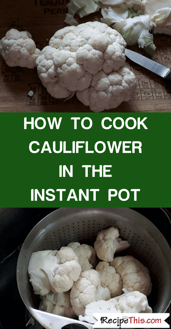 How To Cook Cauliflower In The Instant Pot