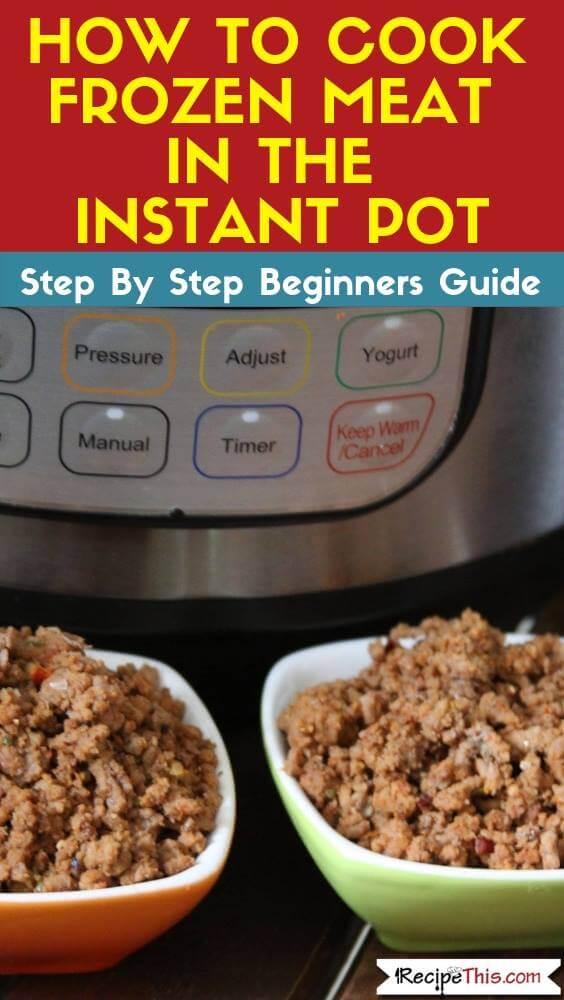 How To Cook Frozen Meat In The Instant Pot + Free Printable