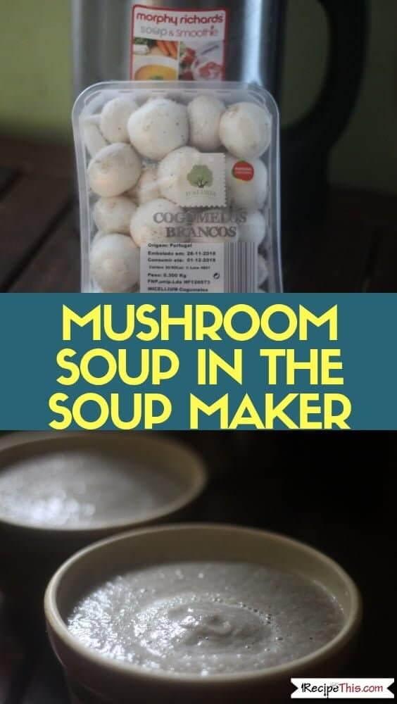 Mushroom Soup In The Soup Maker