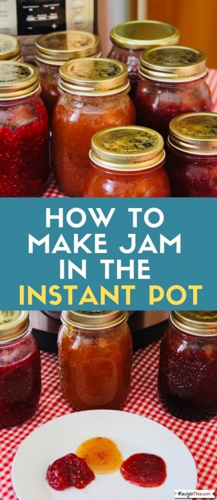 How To Make Jam In The Instant Pot (3 Ways)