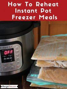 How To Reheat Instant Pot Freezer Meals