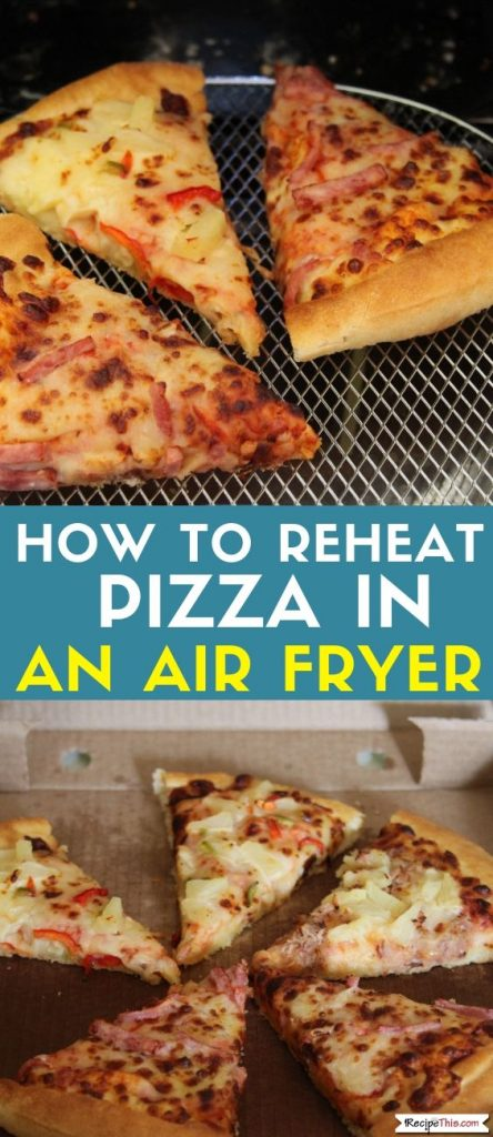 How To Reheat Pizza In An Air Fryer instructions