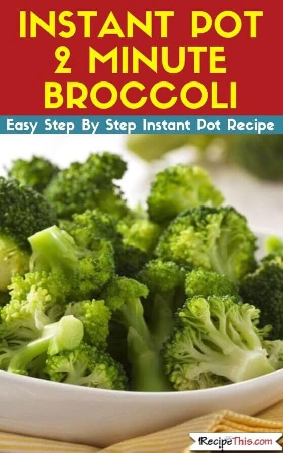 Instant Pot 2 minute Broccoli