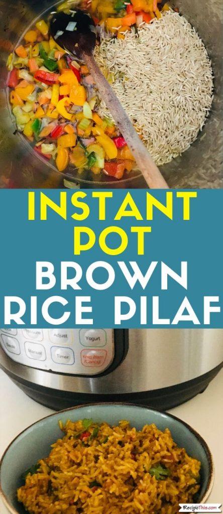 Instant Pot Brown Rice Pilaf recipe