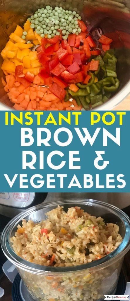 Instant Pot Brown Rice & Vegetables recipe