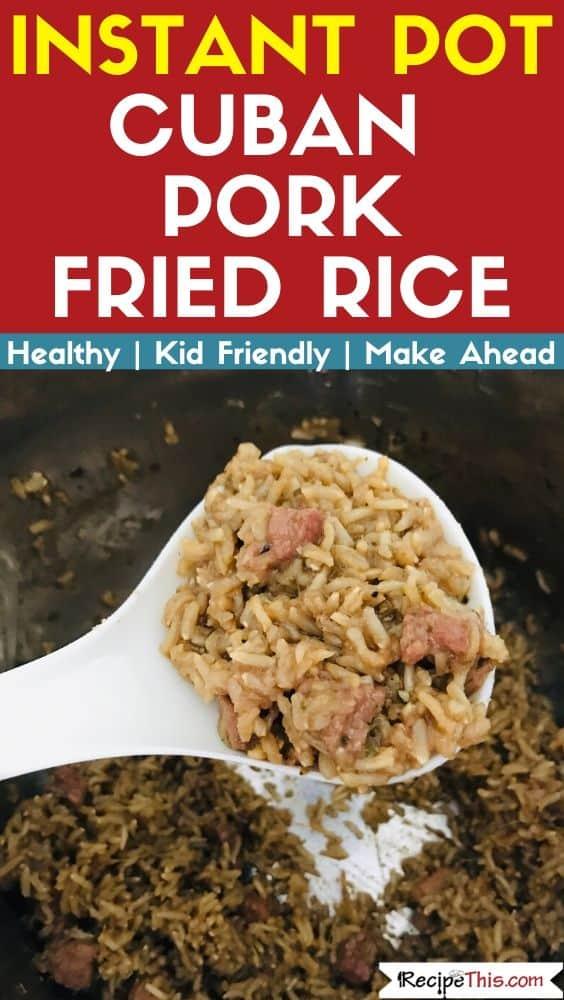Instant Pot Cuban Pork Fried Rice pressure cooker