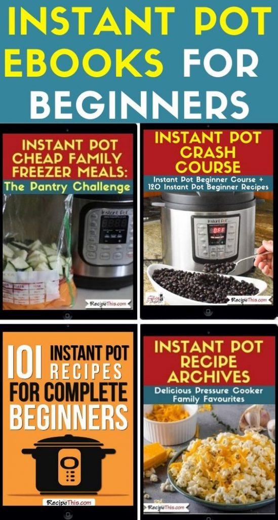 Instant Pot Ebooks For Beginners