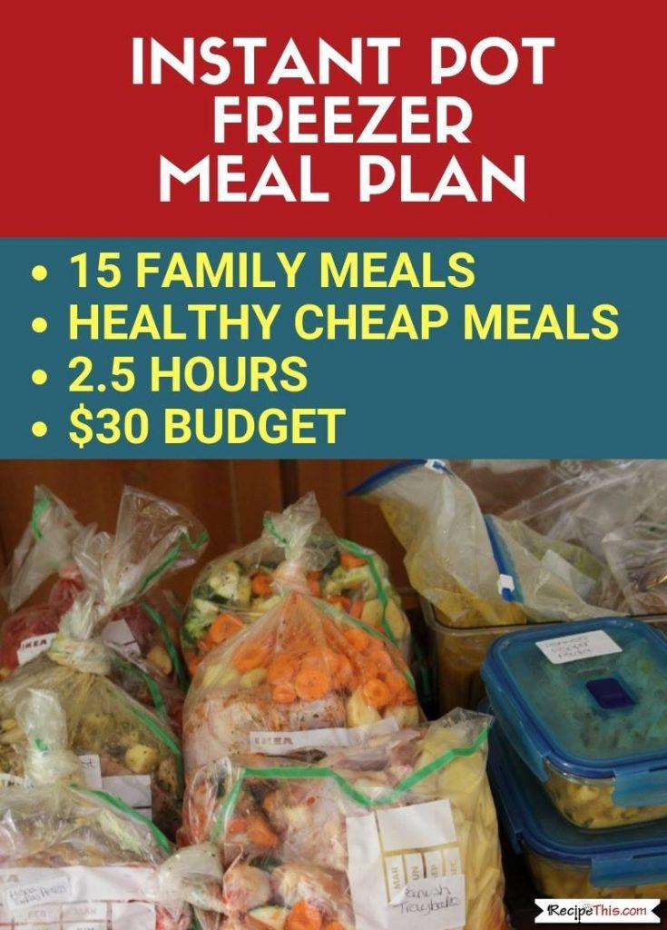 Instant Pot Freezer Meals Plan