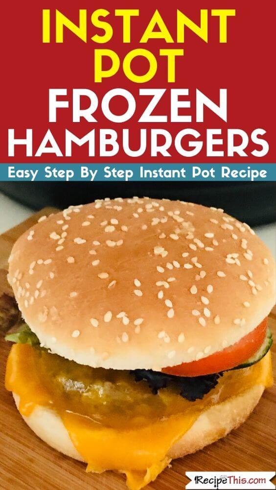 Instant Pot Frozen Hamburgers