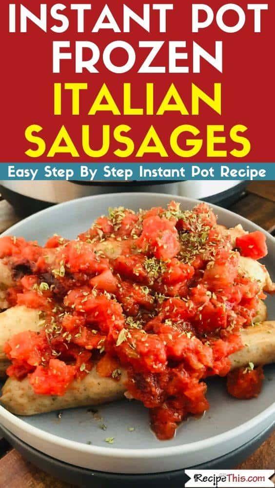 Instant Pot Frozen Italian Sausages
