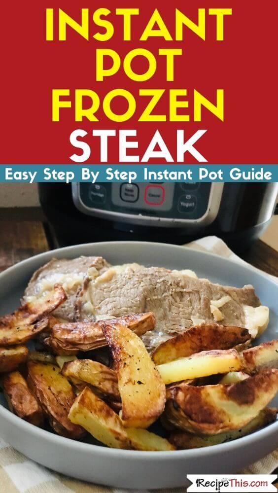 Instant Pot Frozen Steak