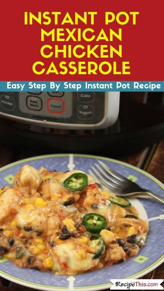 Instant Pot Mexican Chicken Casserole