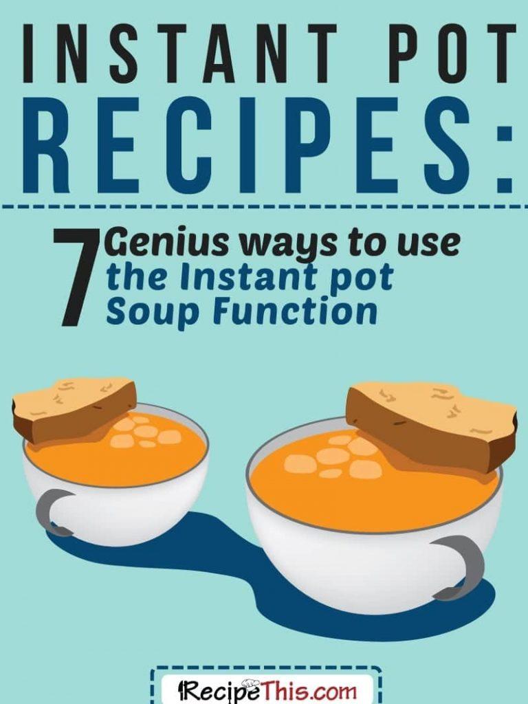 Instant Pot Recipes   Instant Pot Soup Recipes – 7 Genius Ways To Use The Instant Pot Soup Function