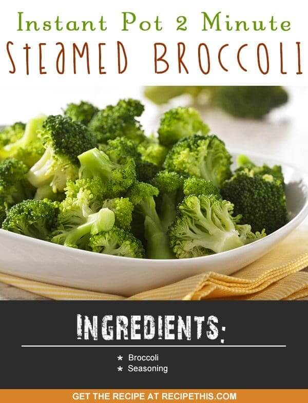 Instant Pot   Instant Pot 2 Minute Steamed Broccoli recipe from RecipeThis.com