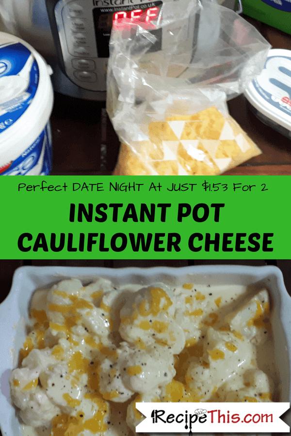 Instant Pot Recipes - Instant Pot Cauliflower Cheese