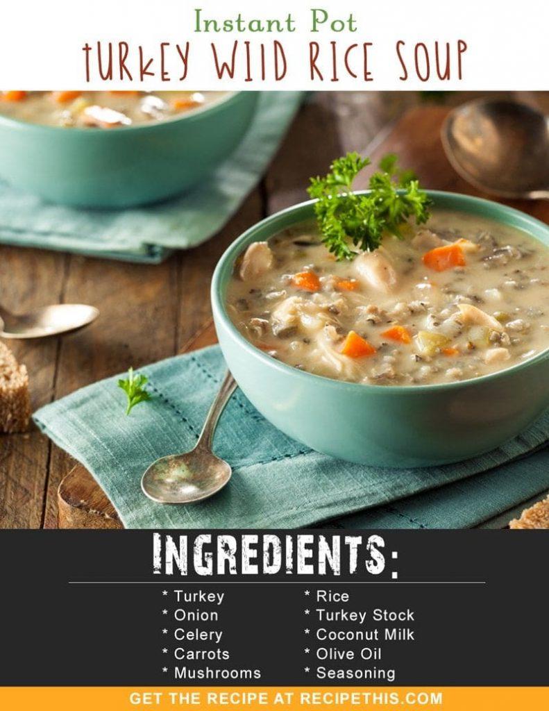 Instant Pot Recipes | Instant Pot Turkey Wild Rice Soup recipe from RecipeThis.com