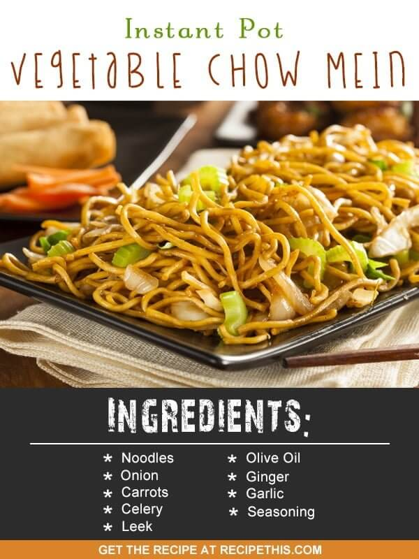 Instant Pot | Instant Pot Vegetable Chow Mein recipe from RecipeThis.com