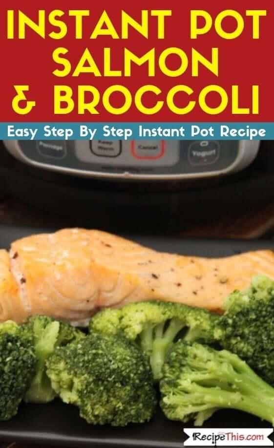 Instant Pot Salmon & Broccoli Instant Pot Recipe
