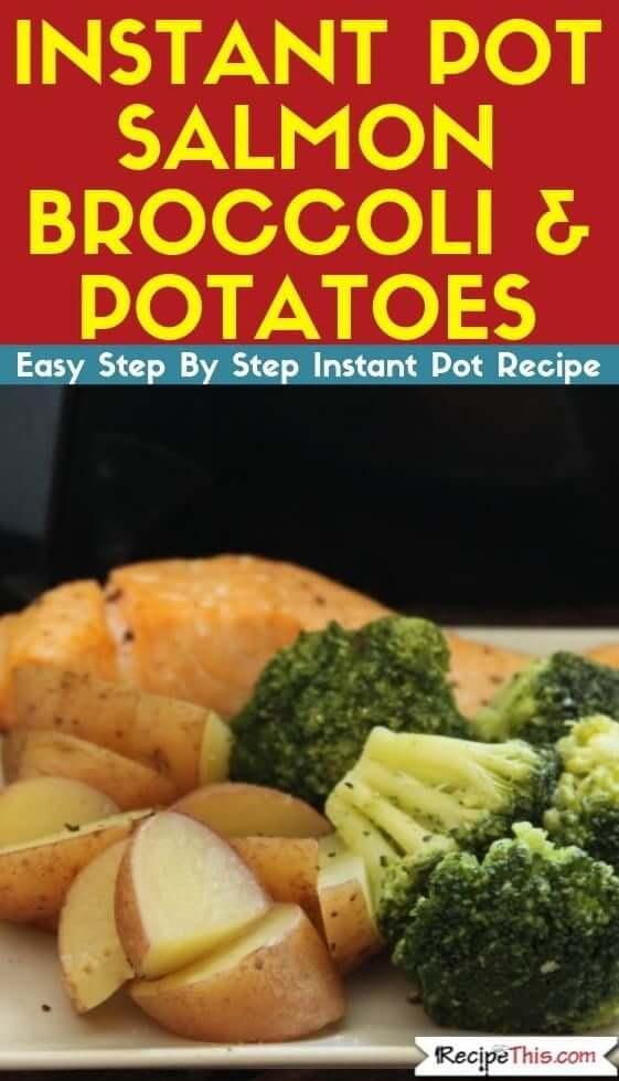 Instant Pot Salmon Broccoli & Potatoes Instant Pot recipe