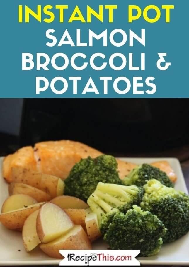 Instant Pot Salmon Broccoli & Potatoes step by step