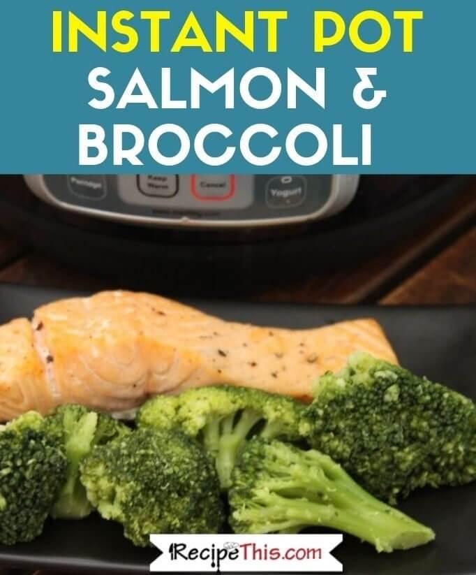 Instant Pot Salmon & Broccoli step by step