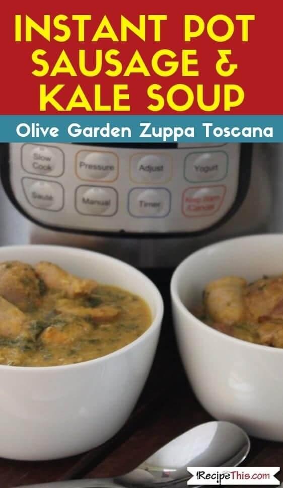 Instant Pot Sausage & Kale Soup (Olive Garden Zuppa Toscana)
