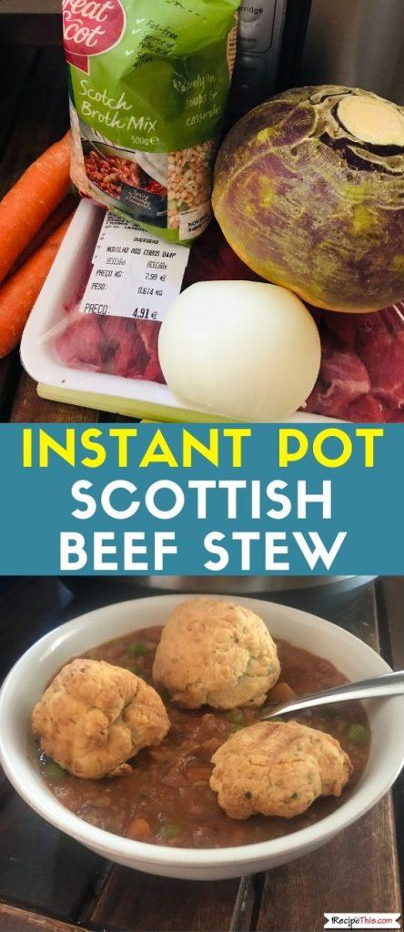 Instant Pot Scottish Beef Stew recipe