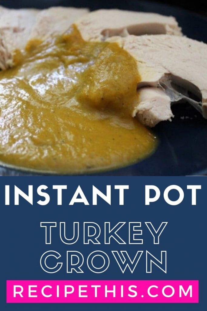 Instant Pot Turkey Crown at recipethis.com