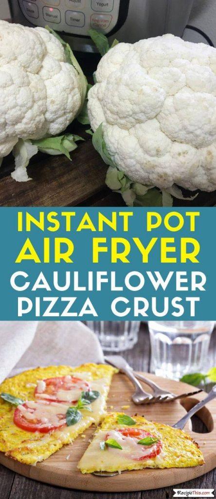 Instant Pot air fryer Cauliflower Pizza Crust recipe