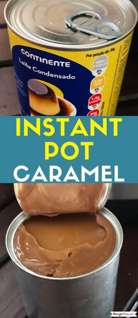 Instant pot Caramel recipe