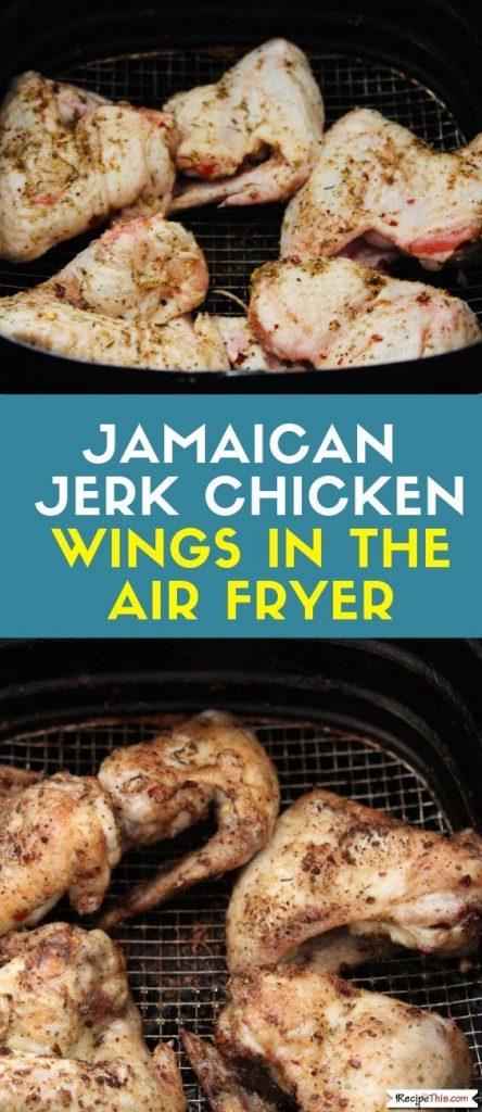 Jamaican Jerk Chicken Wings In The Air Fryer Recipe