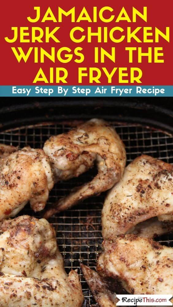 Jamaican Jerk Chicken Wings In The Air Fryer step by step