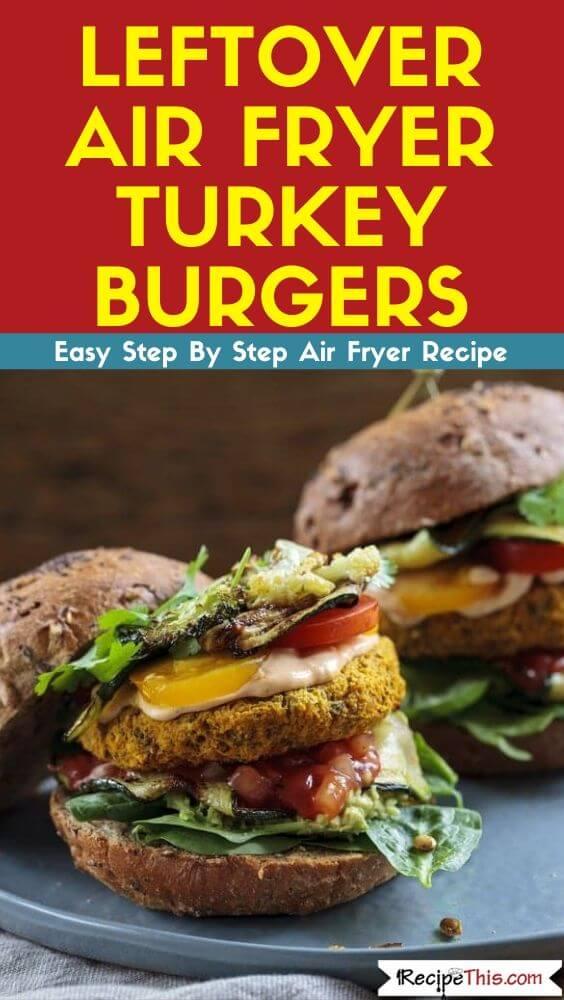 Leftover Air Fryer Turkey Burgers