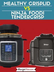 Mealthy Crisplid vs Ninja Foodi