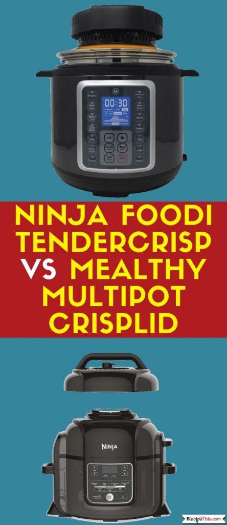 Mealthy Multipot Crisplid vs Ninja Foodi Tendercrisp