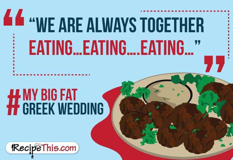 My Big Fat Greek Wedding Quote