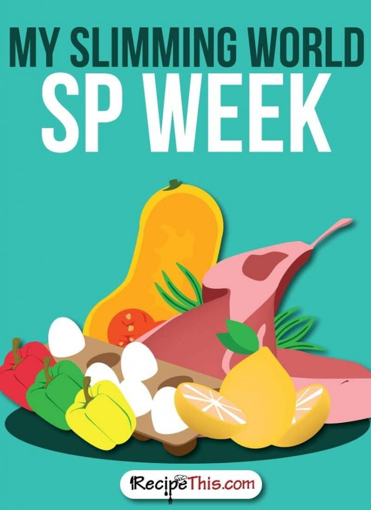 Slimming World | My Slimming World SP Week from RecipeThis.com