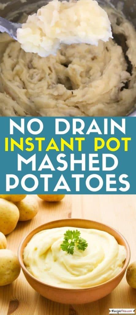No drain instant pot mashed potatoes at recipethis.com