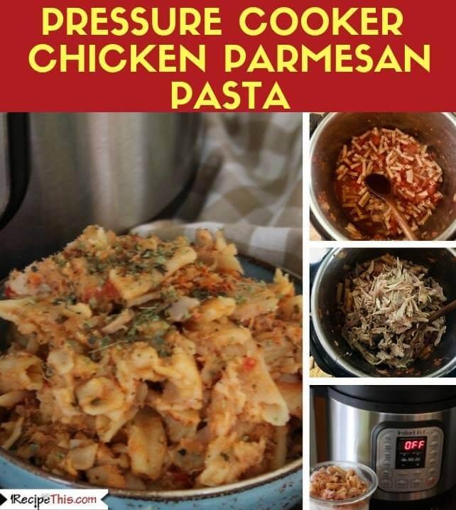 Pressure Cooker Chicken Parmesan Pasta - family instant pot freezer meal
