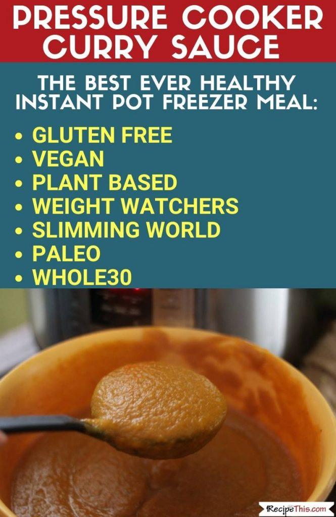 Pressure Cooker Curry Sauce – Healthy Instant Pot Freezer Meals