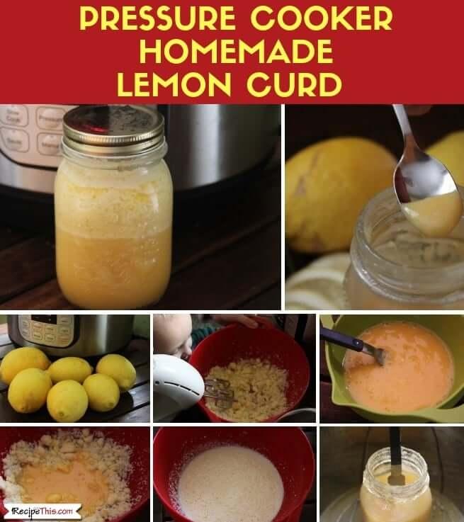Pressure Cooker Lemon Curd