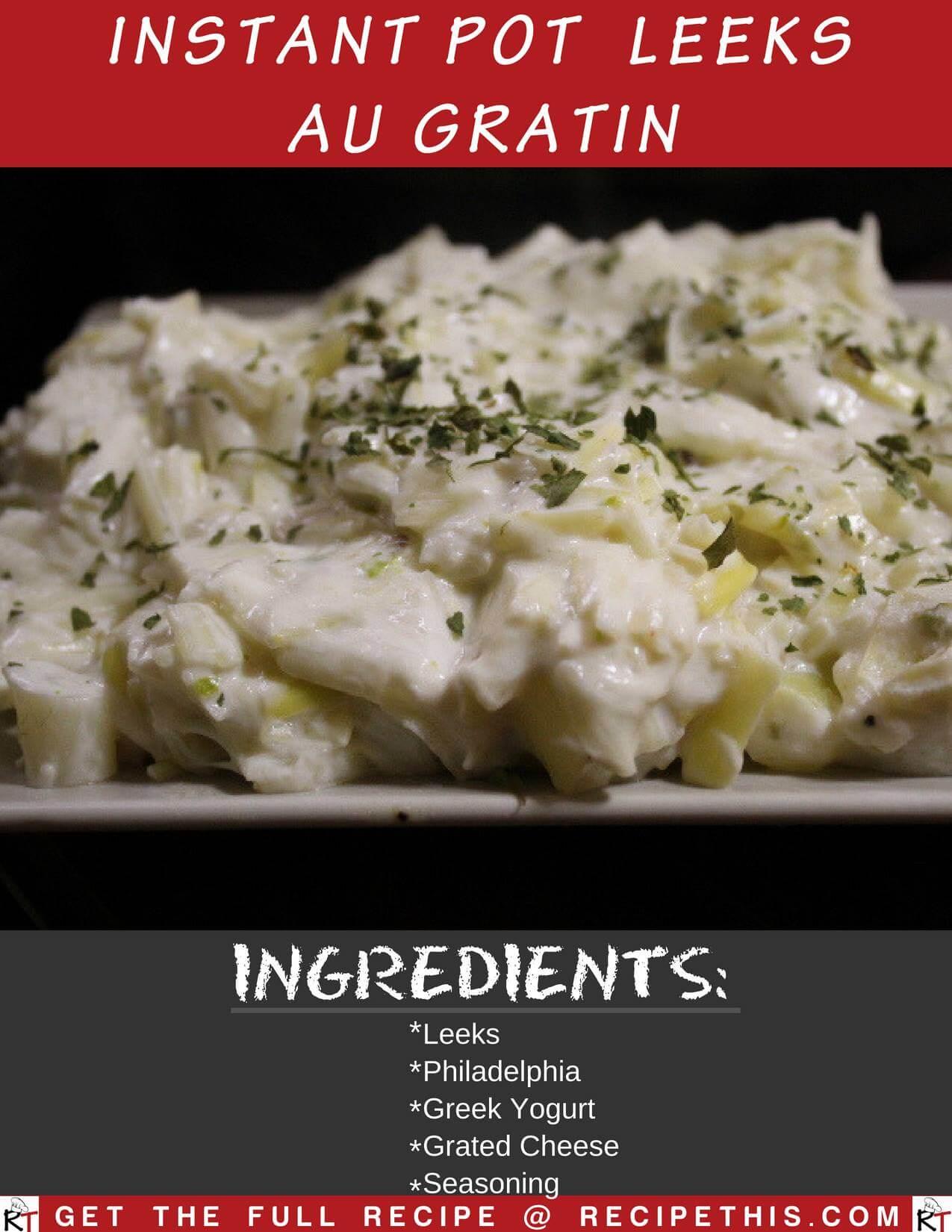 Instant Pot Leeks Au Gratin (Leeks In Cheese Sauce)