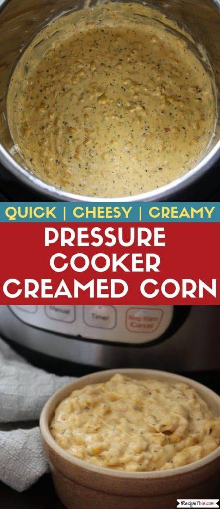 Pressure Cooker Fresh Creamed Corn