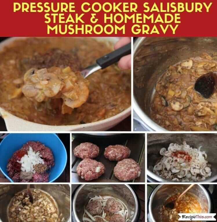 Pressure Cooker Salisbury Steak With Creamy Mushroom Gravy