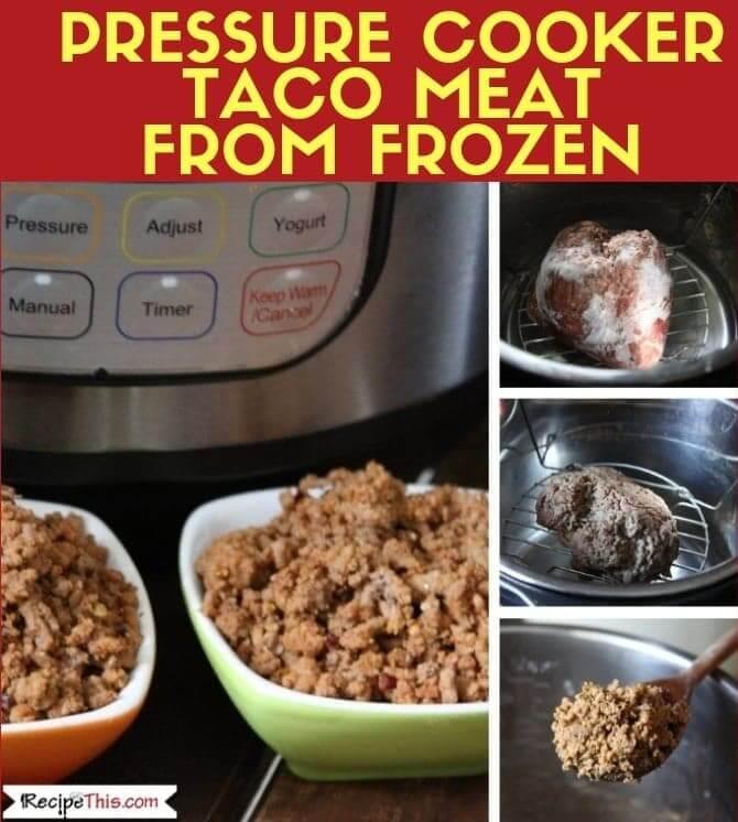 Pressure Cooker Frozen Taco Meat