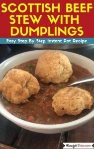 Scottish Beef Stew With Dumplings in the instant pot pressure cooker