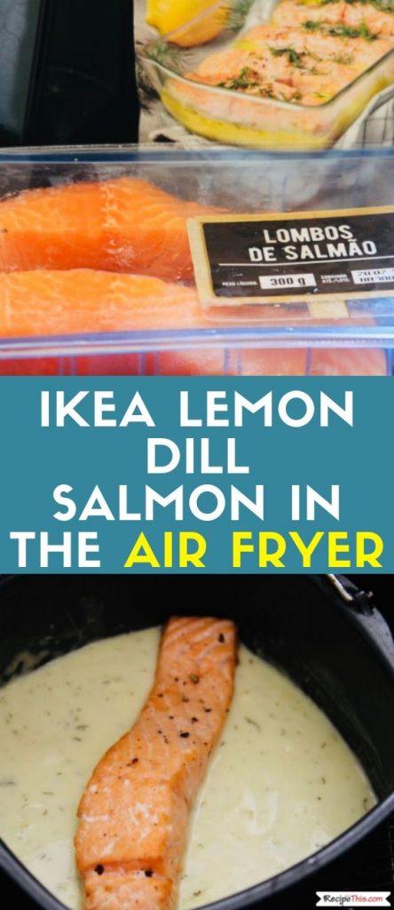 Skinny Ikea Lemon Dill Salmon In The Air Fryer recipe