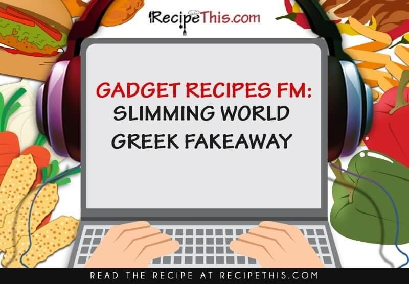 Slimming World Greek Fakeaway Recipe Podcast