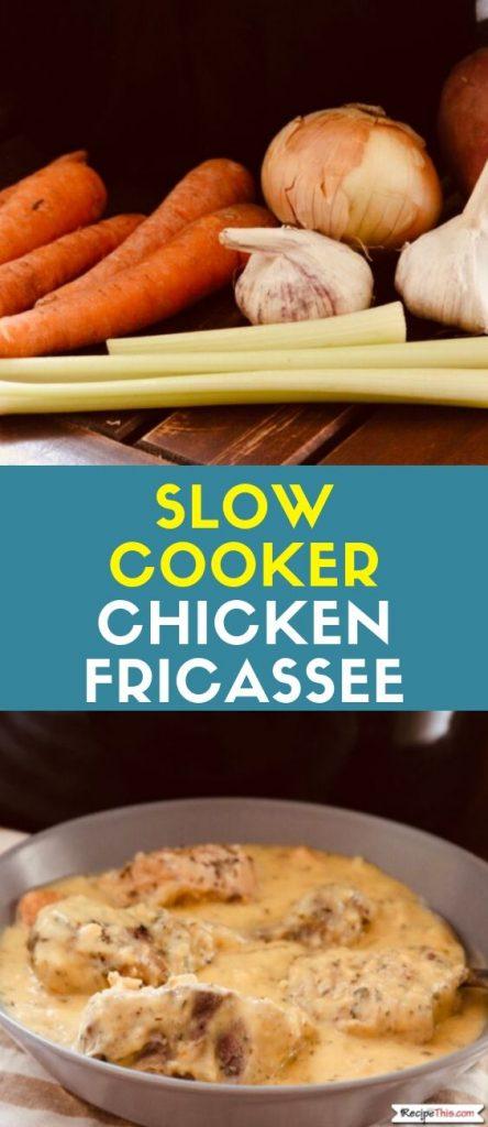 Slow Cooker Chicken Fricasse Recipe